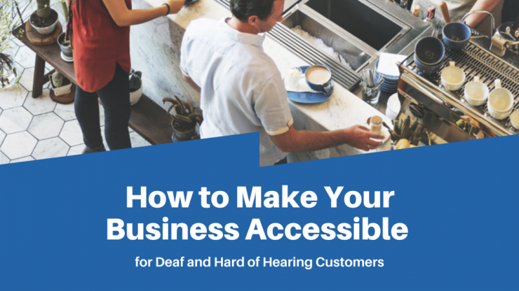 Improve Accessibility for Deaf Customers